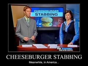 Cheeseburger Stabbing – Meanwhile, in America...
