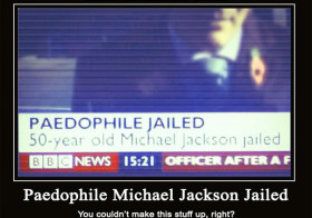 Demotivational Poster: Paedophile Michael Jackson