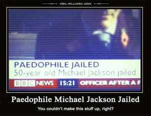 Paedophile Michael Jackson Jailed