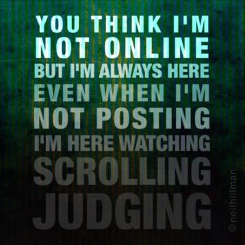 I'm always online...